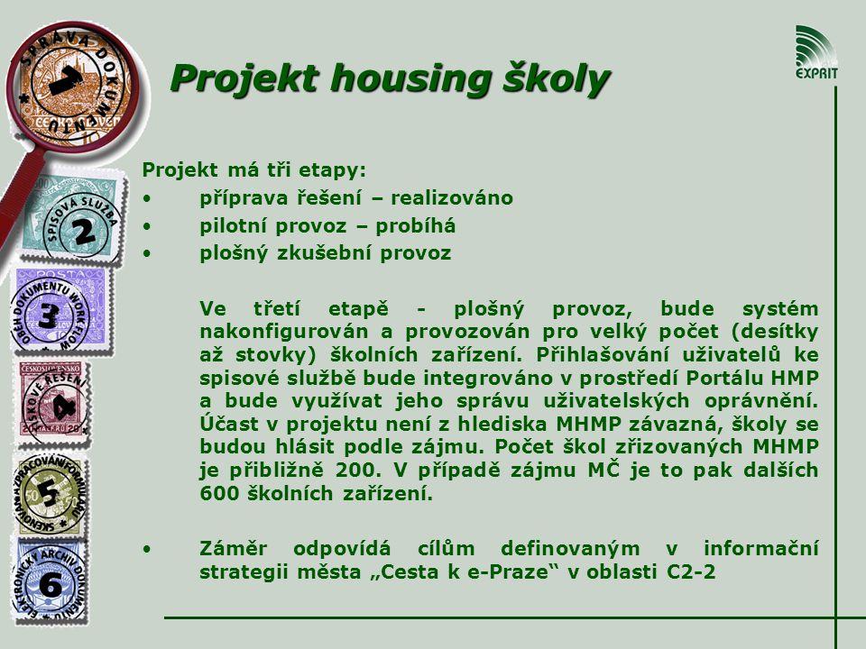 Projekt housing školy Projekt má tři etapy: • •příprava řešení – realizováno • •pilotní provoz – probíhá • •plošný zkušební provoz Ve třetí etapě - plošný provoz, bude systém nakonfigurován a provozován pro velký počet (desítky až stovky) školních zařízení.