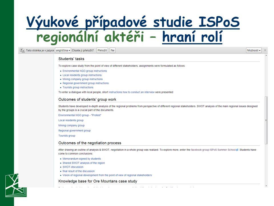 Výukové případové studie ISPoS Výukové případové studie ISPoS regionální aktéři – hraní rolíhraní rolí