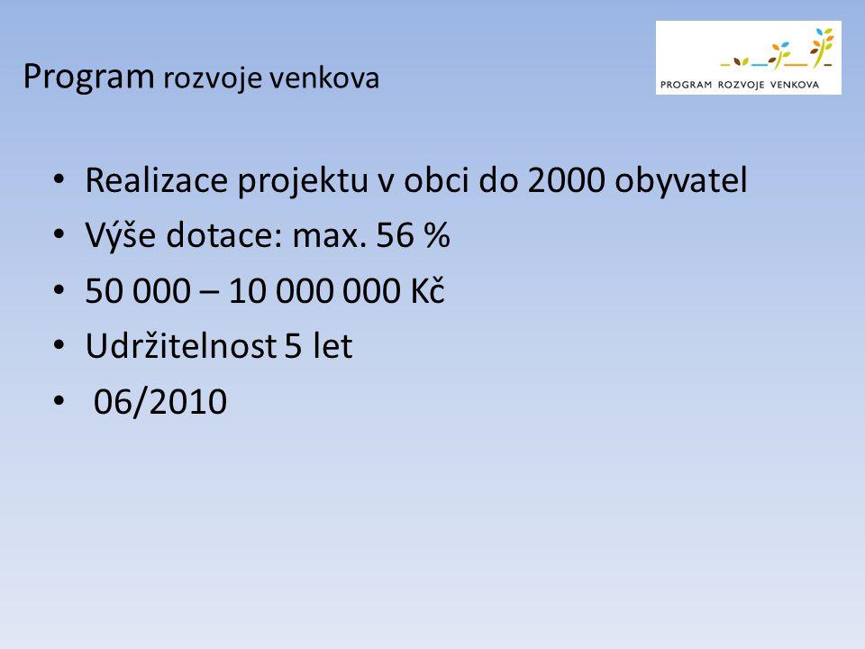 • Realizace projektu v obci do 2000 obyvatel • Výše dotace: max.