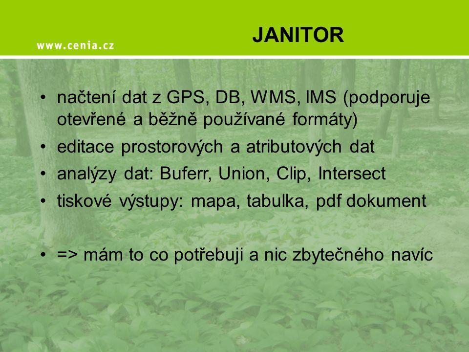 JANITOR •načtení dat z GPS, DB, WMS, IMS (podporuje otevřené a běžně používané formáty) •editace prostorových a atributových dat •analýzy dat: Buferr,