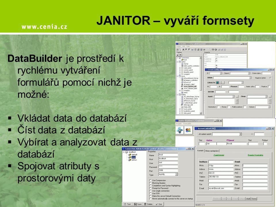 JANITOR – může být mobilní FieldGIS umožňuje práci s formuláři nad mapou přímo in situ:  Dovoluje provést kontrolu zadání dat na místě  Dovoluje získávání dat na místě  Dovoluje práci s číselníky  Spojuje atributy s prostorovými daty  Podporuje GPS