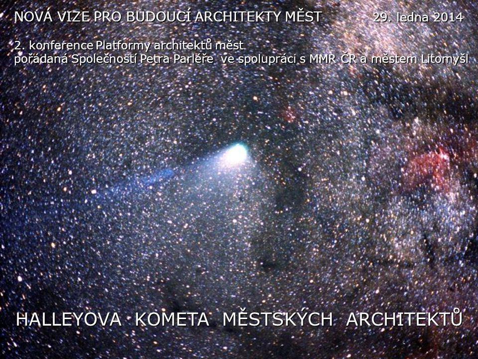 Významné roky, ve kterých se objevila Halleyova kometa (výběr) : Periodicita : 72 - 74 roků Roky, ve kterých se objevil v Olomouci Městský architekt (úplný výčet) :  240 př.n.l.