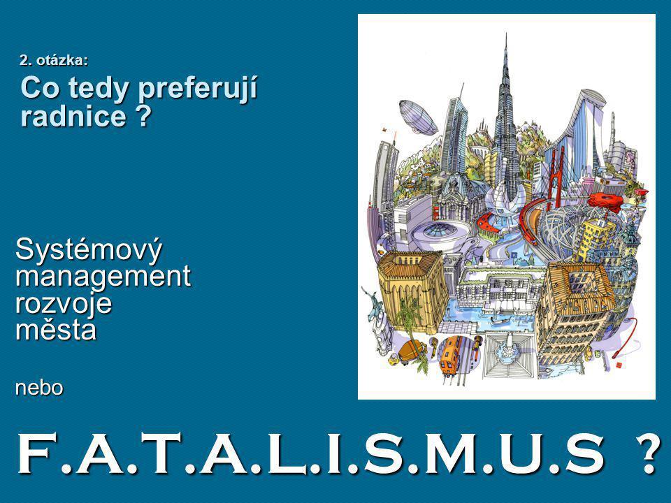 3.otázka: Jsou městští politici ducha mdlého .