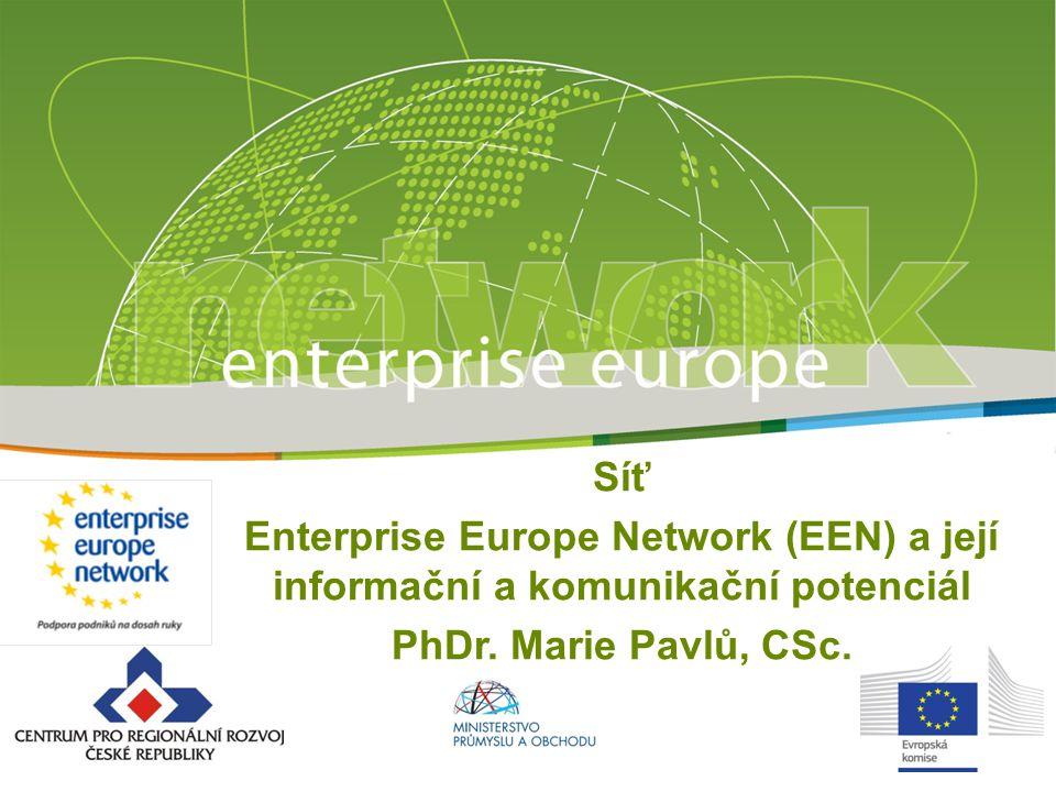 Síť Enterprise Europe Network (EEN) a její informační a komunikační potenciál PhDr.