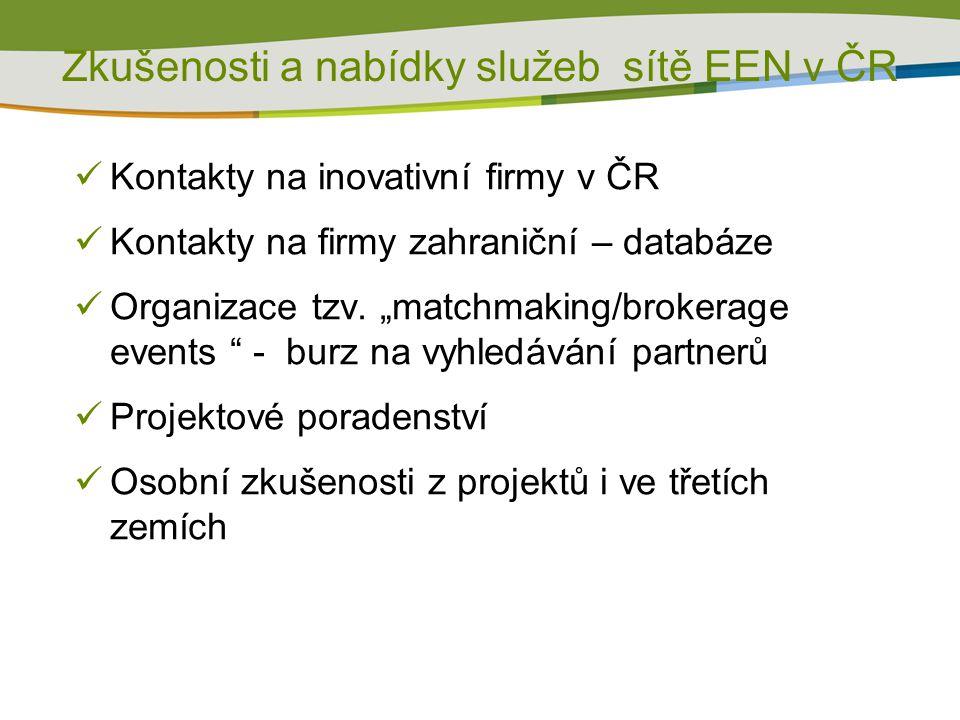 Zkušenosti a nabídky služeb sítě EEN v ČR  Kontakty na inovativní firmy v ČR  Kontakty na firmy zahraniční – databáze  Organizace tzv.