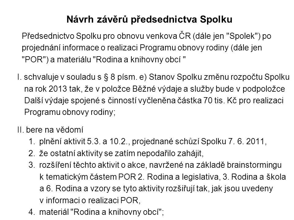 Návrh závěrů předsednictva Spolku Předsednictvo Spolku pro obnovu venkova ČR (dále jen