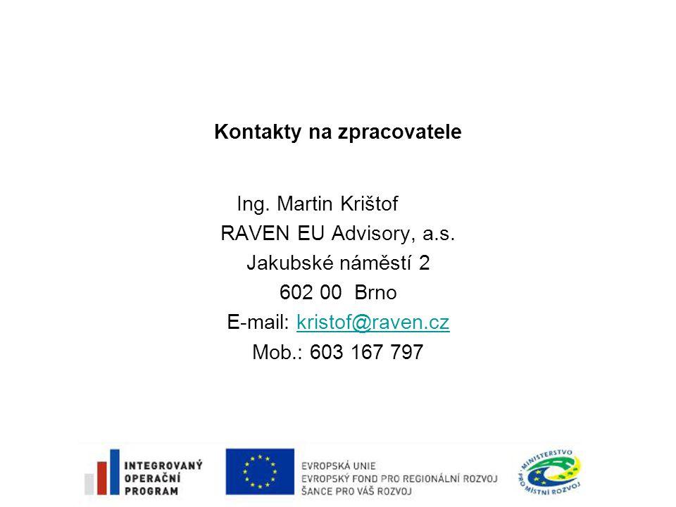Kontakty na zpracovatele Ing. Martin Krištof RAVEN EU Advisory, a.s.