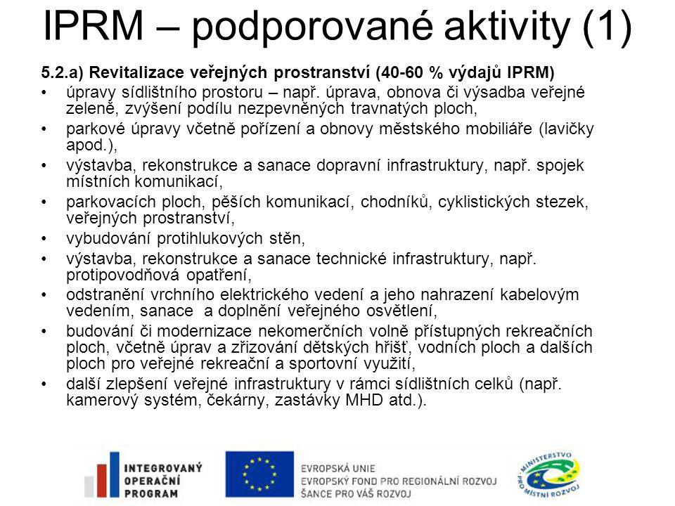 IPRM – podporované aktivity (1) 5.2.a) Revitalizace veřejných prostranství (40-60 % výdajů IPRM) •úpravy sídlištního prostoru – např.