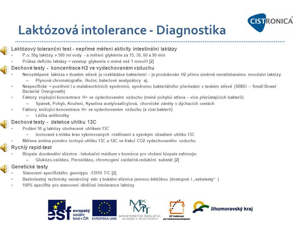 Laktózová intolerance - Diagnostika Laktózový toleranční test - nepřímé měření aktivity intestinální laktázy •P.o. 50g laktózy v 500 ml vody - a měřen