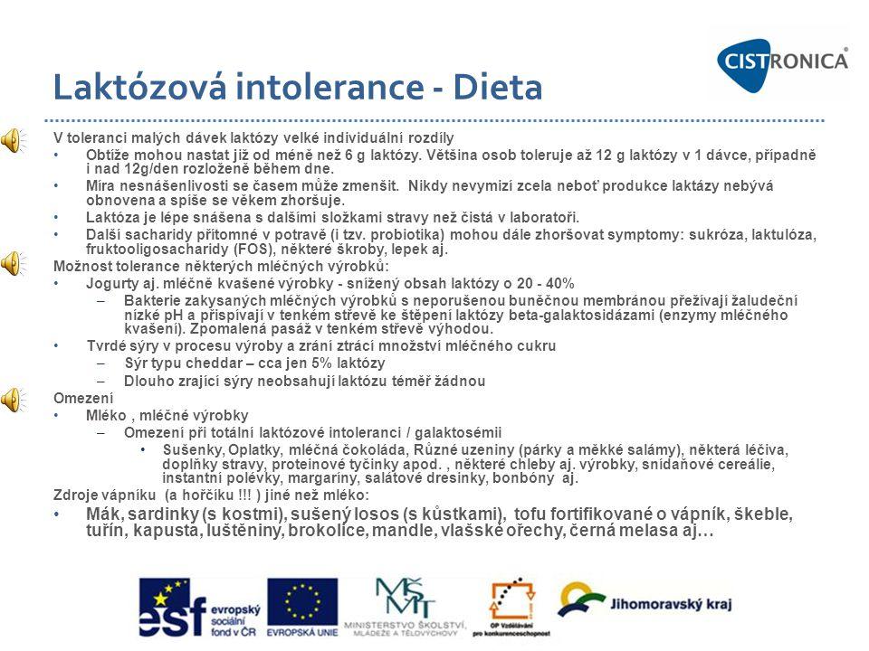 Laktózová intolerance - Dieta V toleranci malých dávek laktózy velké individuální rozdíly •Obtíže mohou nastat již od méně než 6 g laktózy. Většina os