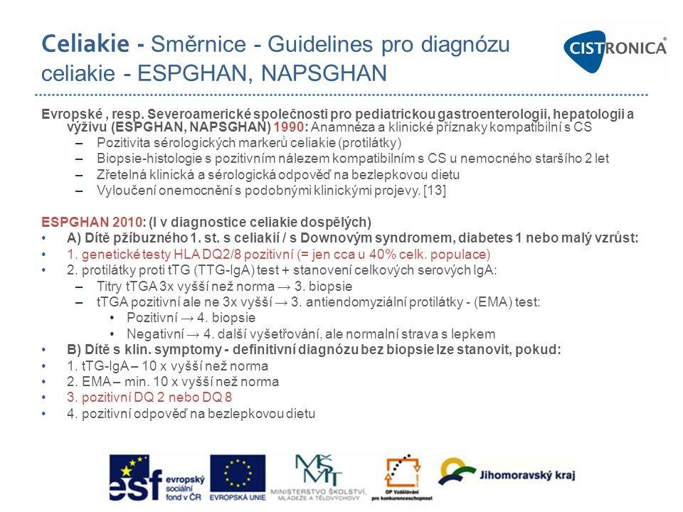 Celiakie - Směrnice - Guidelines pro diagnózu celiakie - ESPGHAN, NAPSGHAN Evropské, resp. Severoamerické společnosti pro pediatrickou gastroenterolog