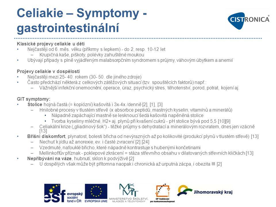 Celiakie – Symptomy - gastrointestinální Klasické projevy celiakie u dětí •Nejčastěji od 6. měs. věku (příkrmy s lepkem) - do 2, resp. 10-12 let –Krup