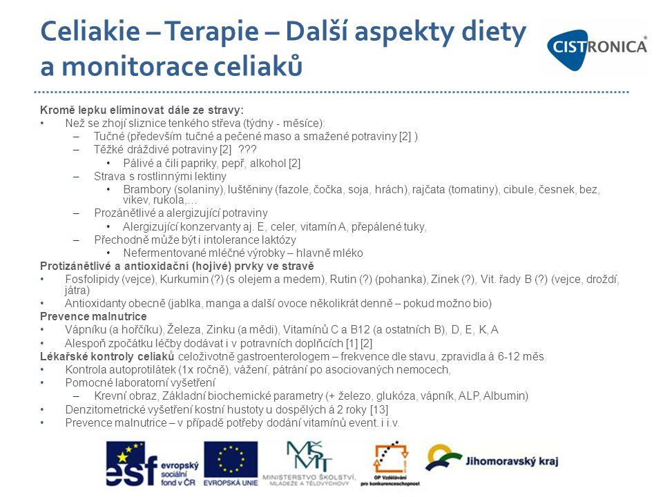 Celiakie – Terapie – Další aspekty diety a monitorace celiaků Kromě lepku eliminovat dále ze stravy: •Než se zhojí sliznice tenkého střeva (týdny - mě