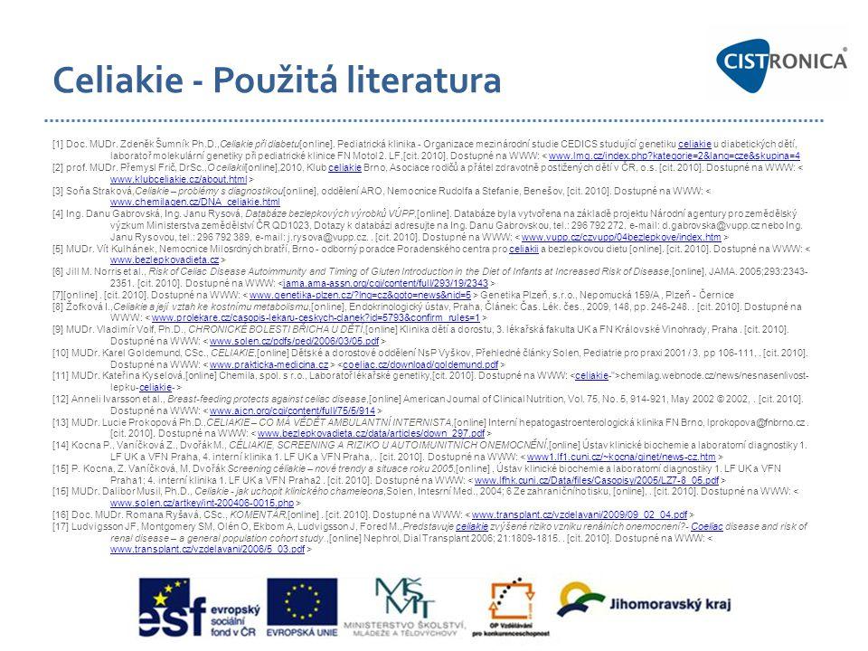 Celiakie - Použitá literatura [1] Doc. MUDr. Zdeněk Šumník Ph.D.,Celiakie při diabetu[online]. Pediatrická klinika - Organizace mezinárodní studie CED