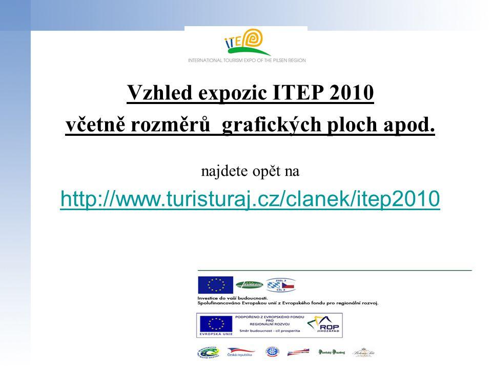 Vzhled expozic ITEP 2010 včetně rozměrů grafických ploch apod. najdete opět na http://www.turisturaj.cz/clanek/itep2010