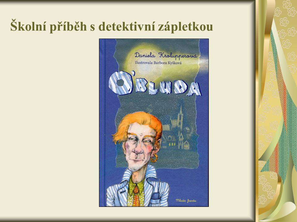 Školní příběh s detektivní zápletkou