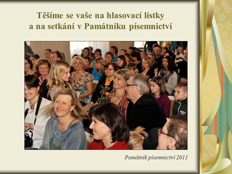 Těšíme se vaše na hlasovací lístky a na setkání v Památníku písemnictví Památník písemnictví 2011
