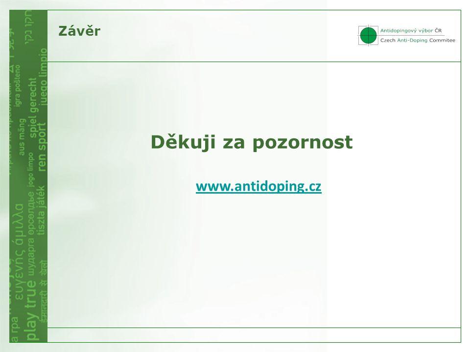 Děkuji za pozornost www.antidoping.cz Závěr