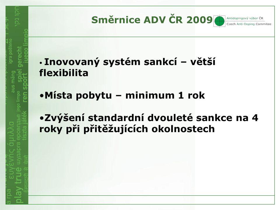 Směrnice ADV ČR 2009 •Snížení sankce na polovinu až čtvrtinu •Specifické látky (nová definice!) : varování až 2 roky •Druhé provinění – kombinace – viz tabulka