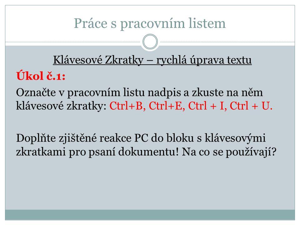 Rychlá práce s textem-PL Úkol č.2: Označte pasáž od řádky- (levý) ALT+F4 až po programem-.