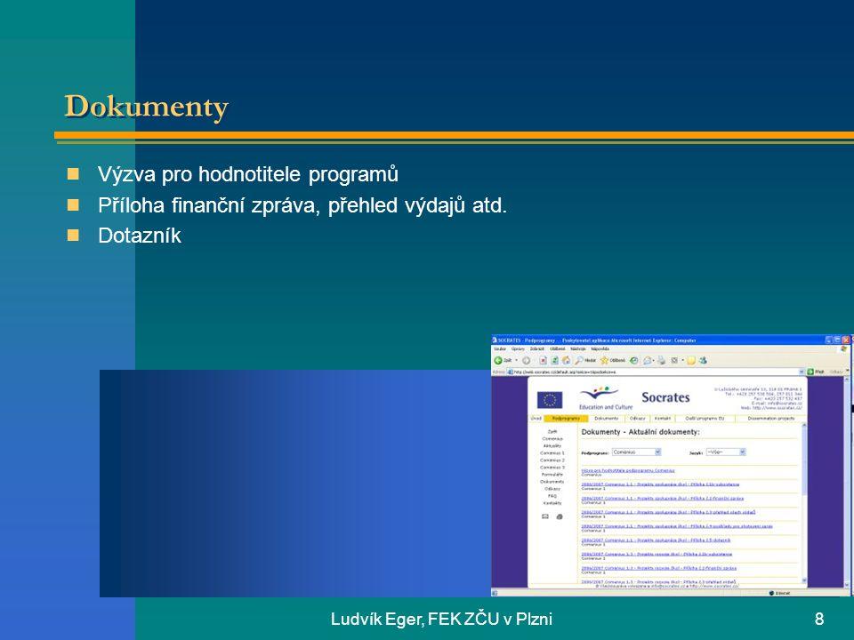 Ludvík Eger, FEK ZČU v Plzni8 Dokumenty  Výzva pro hodnotitele programů  Příloha finanční zpráva, přehled výdajů atd.