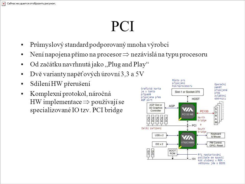"""•Průmyslový standard podporovaný mnoha výrobci •Není napojena přímo na procesor  nezávislá na typu procesoru •Od začátku navrhnutá jako """"Plug and Pla"""