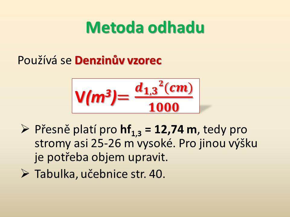 Presslerova úměrná výška Úměrný bod Úměrný bod je místo na kmeni, jehož tloušťka je rovna polovině výčetní tloušťky. Vzdálenost úměrného bodu od předp