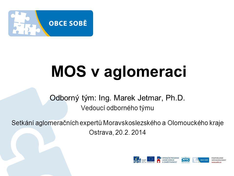 MOS v aglomeraci Odborný tým: Ing.Marek Jetmar, Ph.D.
