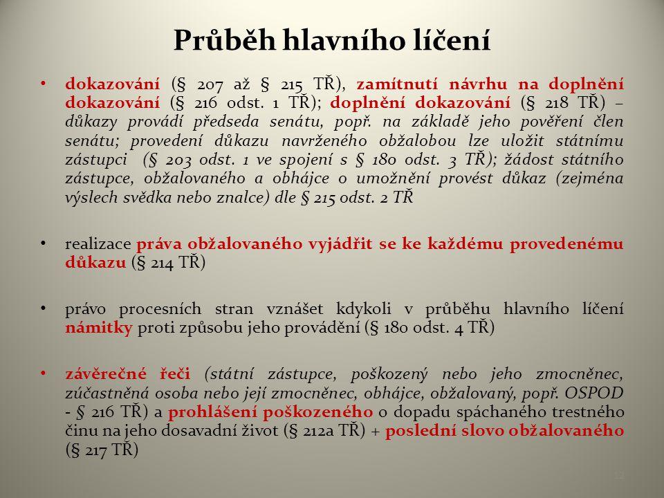 Průběh hlavního líčení • dokazování (§ 207 až § 215 TŘ), zamítnutí návrhu na doplnění dokazování (§ 216 odst.