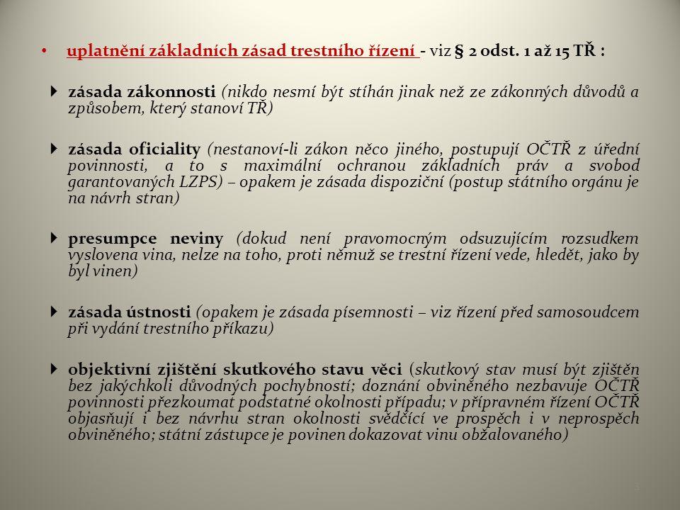 • uplatnění základních zásad trestního řízení - viz § 2 odst.