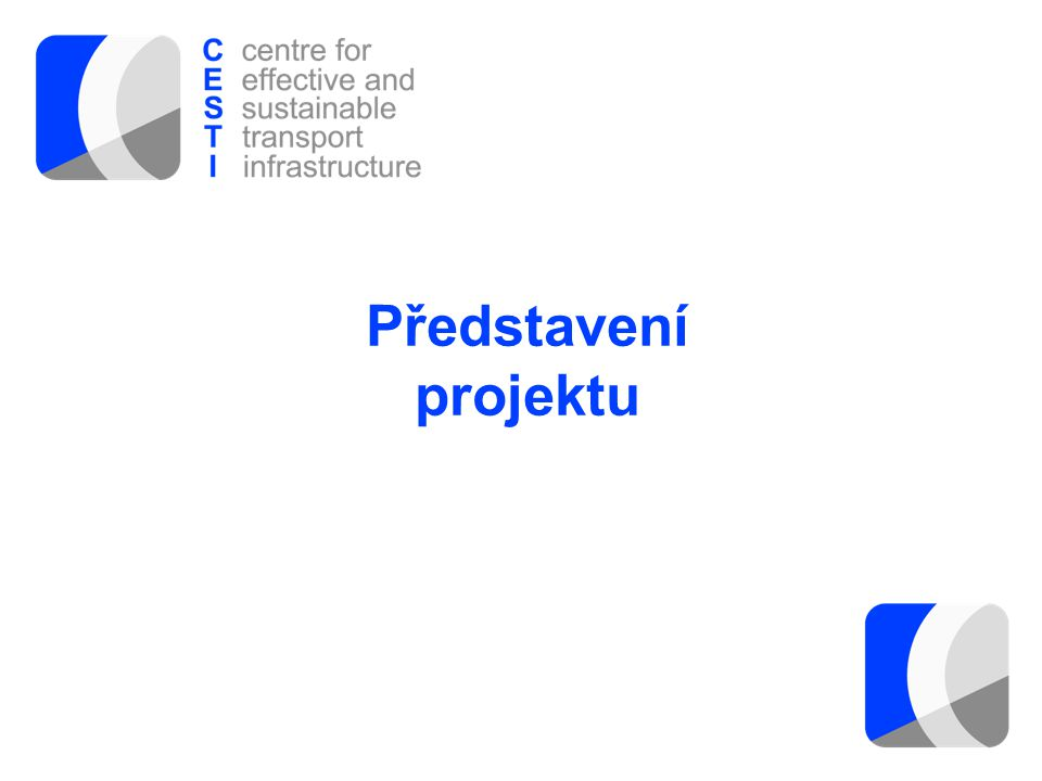 www.cesti.cz Propagační leták Centra • Zviditelnění projektu na konferencích, výstavách • Umístění letáčků v sídlech účastníků (na recepci apod.) • V češtině a angličtině