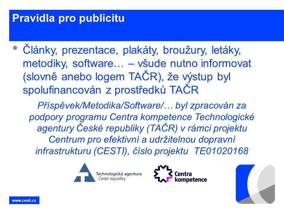 www.cesti.cz Pravidla pro publicitu • Články, prezentace, plakáty, broužury, letáky, metodiky, software… – všude nutno informovat (slovně anebo logem