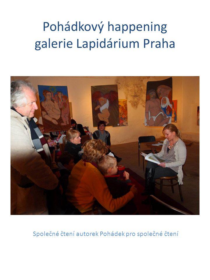 Pohádkový happening galerie Lapidárium Praha Společné čtení autorek Pohádek pro společné čtení