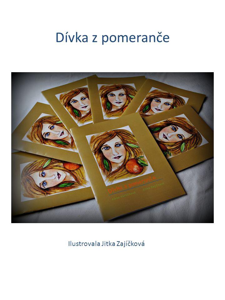 Dívka z pomeranče Ilustrovala Jitka Zajíčková