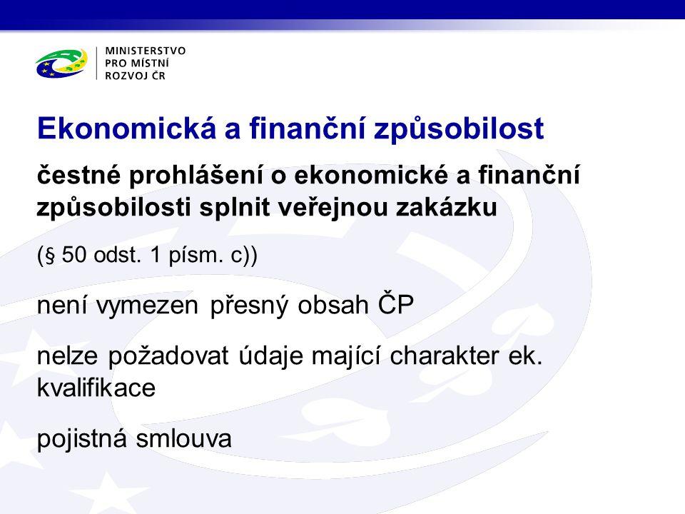 čestné prohlášení o ekonomické a finanční způsobilosti splnit veřejnou zakázku (§ 50 odst. 1 písm. c)) není vymezen přesný obsah ČP nelze požadovat úd