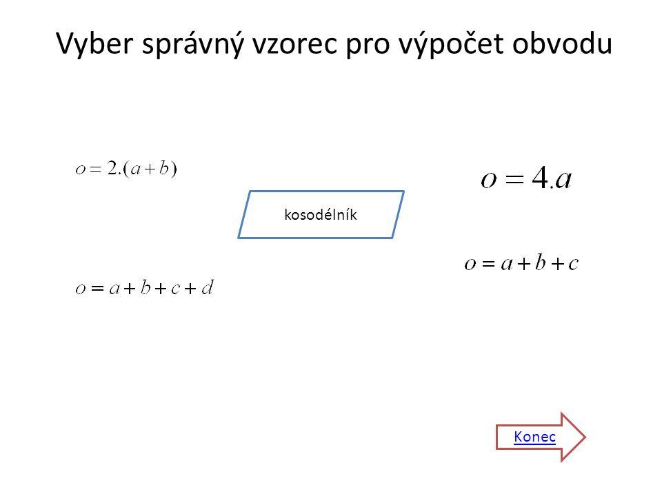 Vyber správný vzorec pro výpočet obvodu Konec kosodélník