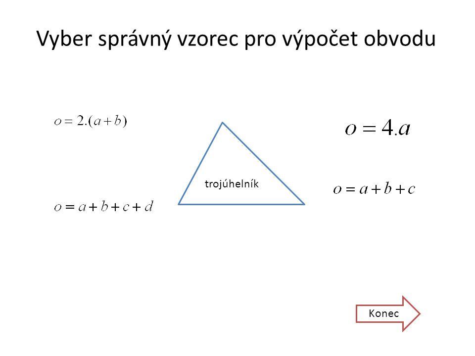 Vyber správný vzorec pro výpočet obvodu Konec trojúhelník