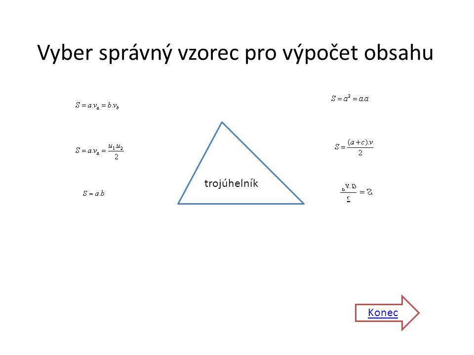 Vyber správný vzorec pro výpočet obsahu Konec trojúhelník