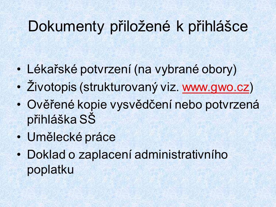 Dokumenty přiložené k přihlášce •Lékařské potvrzení (na vybrané obory) •Životopis (strukturovaný viz. www.gwo.cz)www.gwo.cz •Ověřené kopie vysvědčení