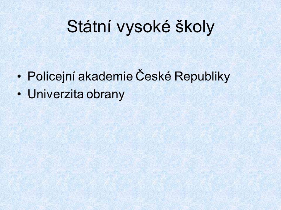 Státní vysoké školy •Policejní akademie České Republiky •Univerzita obrany