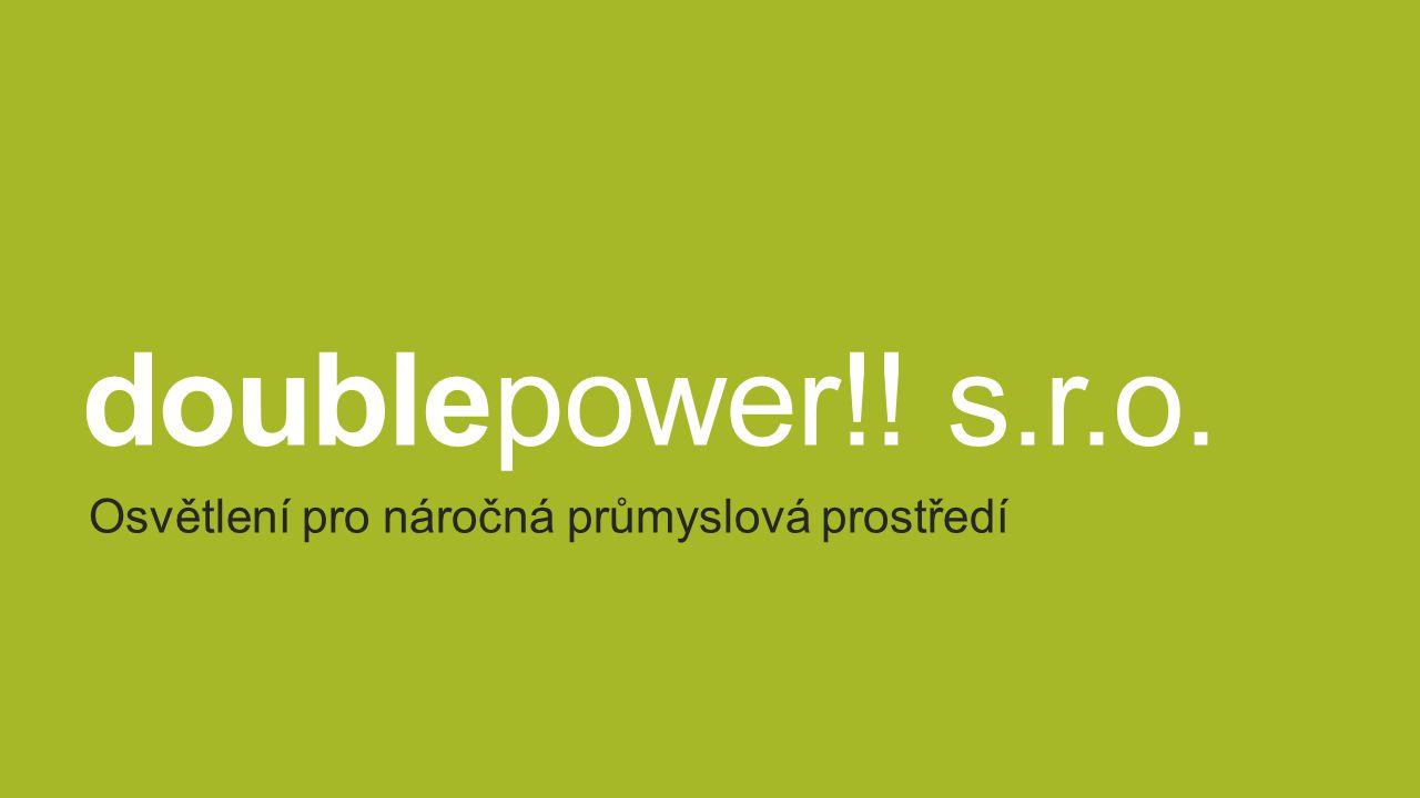 doublepower!! s.r.o. Osvětlení pro náročná průmyslová prostředí
