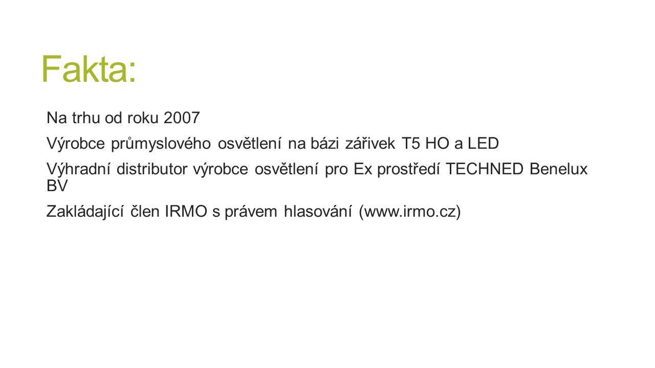 Fakta: Na trhu od roku 2007 Výrobce průmyslového osvětlení na bázi zářivek T5 HO a LED Výhradní distributor výrobce osvětlení pro Ex prostředí TECHNED