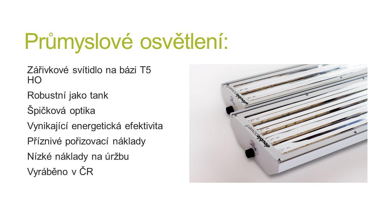 Průmyslové osvětlení: Zářivkové svítidlo na bázi T5 HO Robustní jako tank Špičková optika Vynikající energetická efektivita Příznivé pořizovací náklad