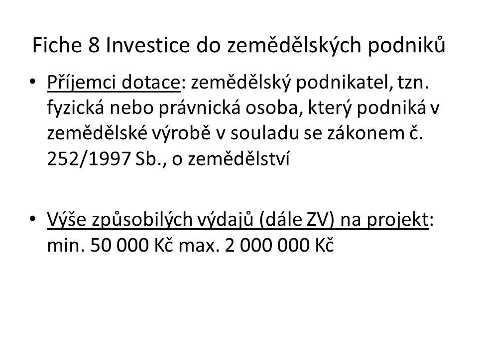 Fiche 8 Investice do zemědělských podniků • Příjemci dotace: zemědělský podnikatel, tzn.