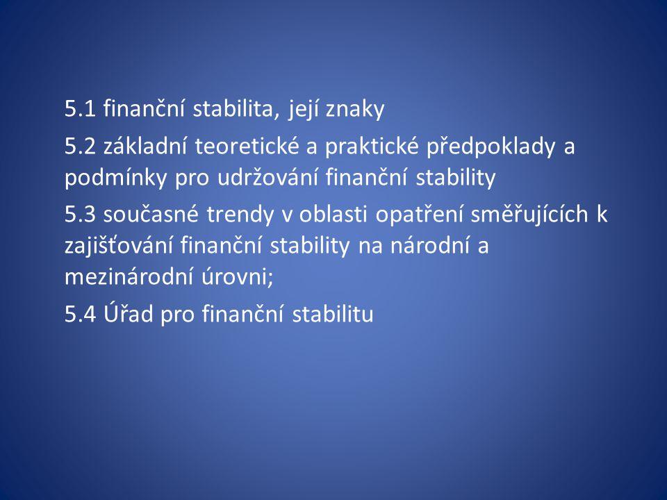 5.1 finanční stabilita, její znaky.