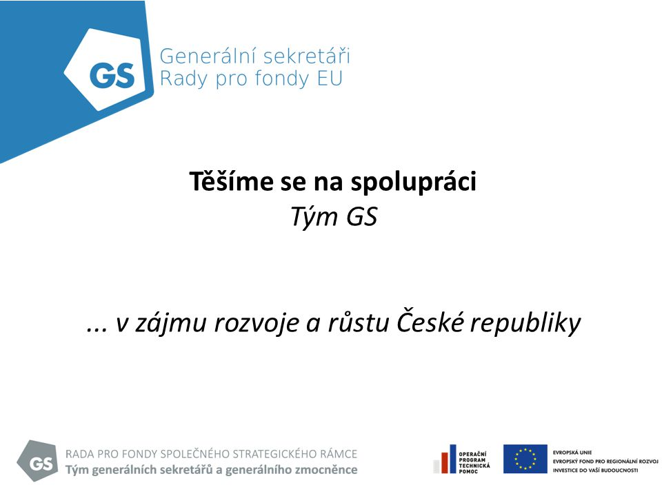Těšíme se na spolupráci Tým GS... v zájmu rozvoje a růstu České republiky