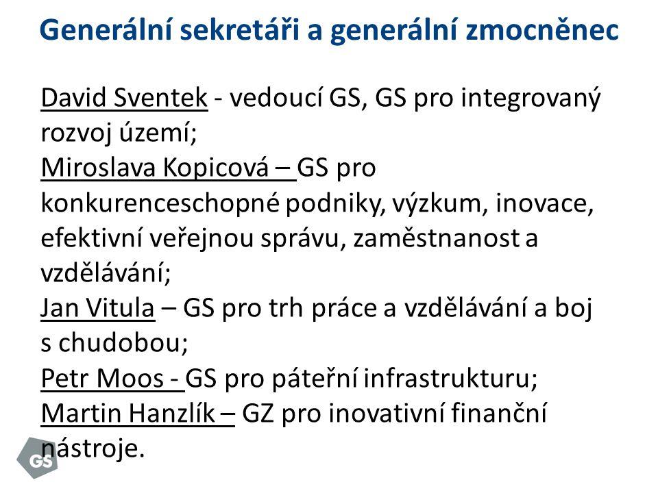Generální sekretáři a generální zmocněnec David Sventek - vedoucí GS, GS pro integrovaný rozvoj území; Miroslava Kopicová – GS pro konkurenceschopné podniky, výzkum, inovace, efektivní veřejnou správu, zaměstnanost a vzdělávání; Jan Vitula – GS pro trh práce a vzdělávání a boj s chudobou; Petr Moos - GS pro páteřní infrastrukturu; Martin Hanzlík – GZ pro inovativní finanční nástroje.