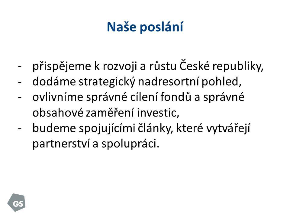Naše poslání -přispějeme k rozvoji a růstu České republiky, -dodáme strategický nadresortní pohled, -ovlivníme správné cílení fondů a správné obsahové zaměření investic, -budeme spojujícími články, které vytvářejí partnerství a spolupráci.