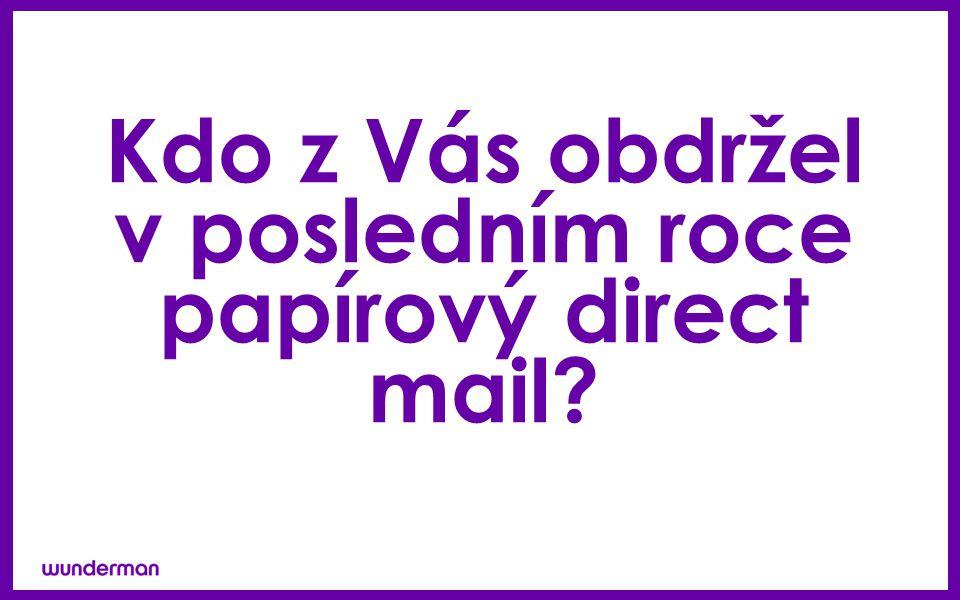 Kdo z Vás obdržel v posledním roce papírový direct mail?