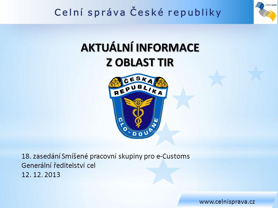 Obsah www.celnisprava.cz 1.Systém TIR v Ruské federaci 2.Předpokládané fungování systému TIR v RF po 1.